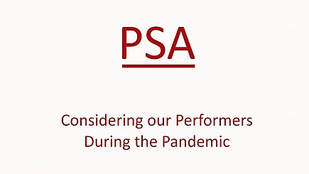PSA: Our Performers and the Pandemic